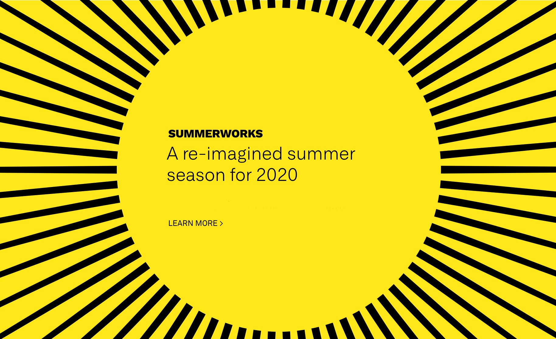A black and yellow sunburst with the text: A re-imagined summer season for 2020 - click here to learn more
