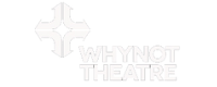 Why Not Theatre